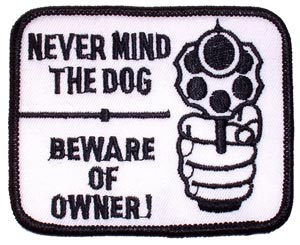 never mind the dog  beware of ownder